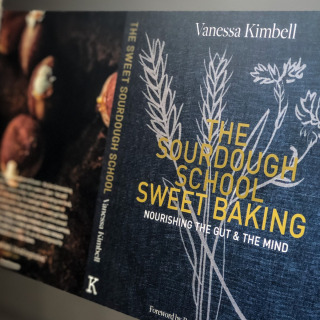 The Sourdough School: Sweet Baking: Nourishing the gut & the mind - Signed Copy